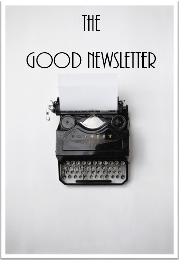 The Good Newsletter
